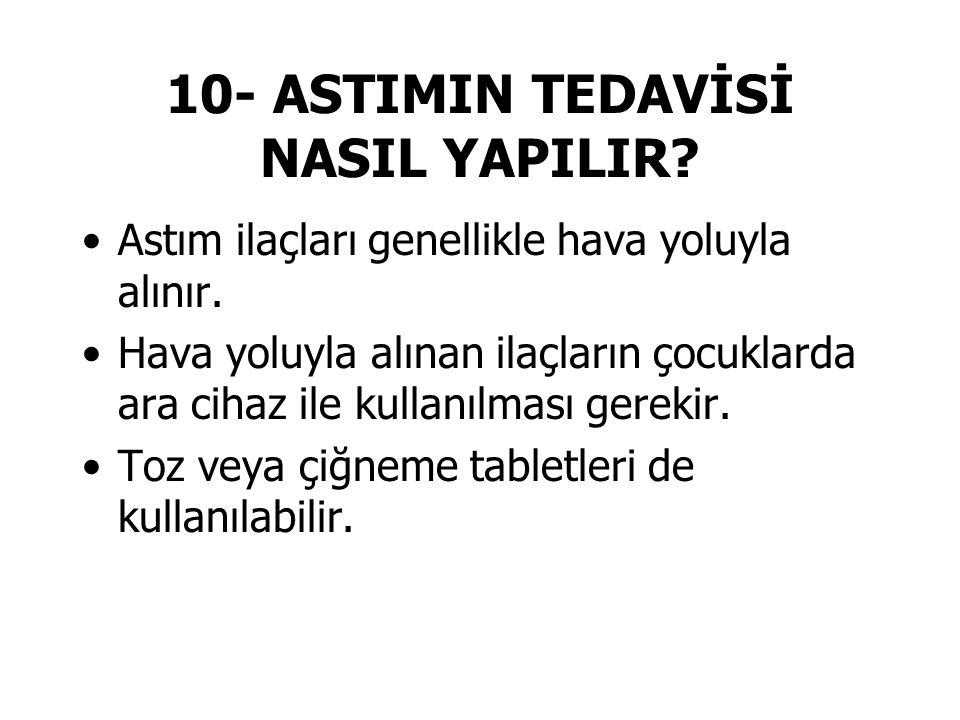 10- ASTIMIN TEDAVİSİ NASIL YAPILIR