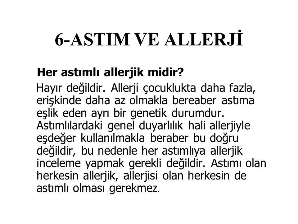 6-ASTIM VE ALLERJİ Her astımlı allerjik midir