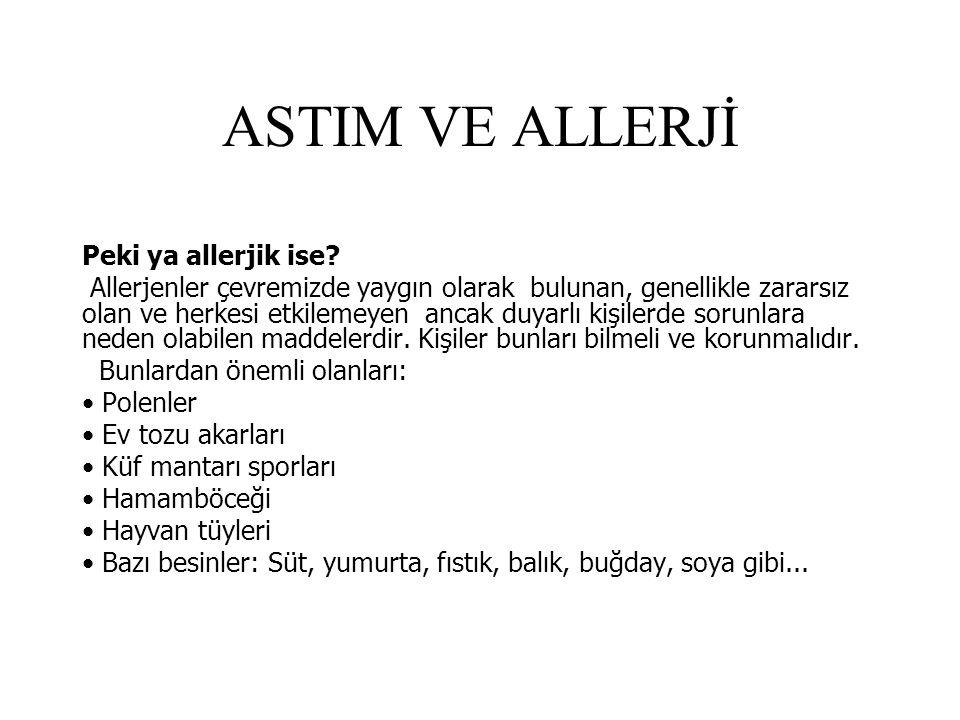 ASTIM VE ALLERJİ Peki ya allerjik ise