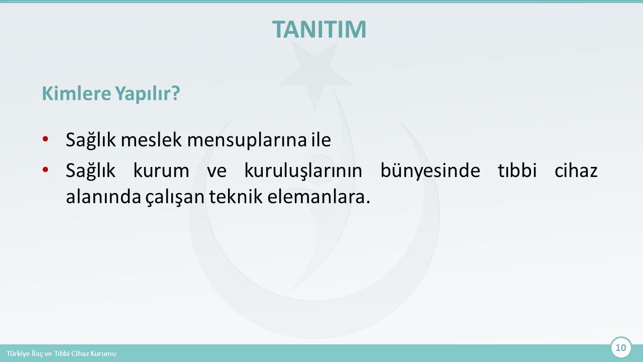 TANITIM Kimlere Yapılır Sağlık meslek mensuplarına ile