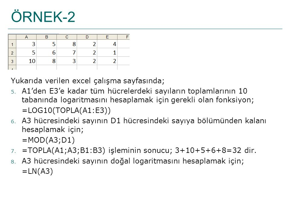 ÖRNEK-2 Yukarıda verilen excel çalışma sayfasında;