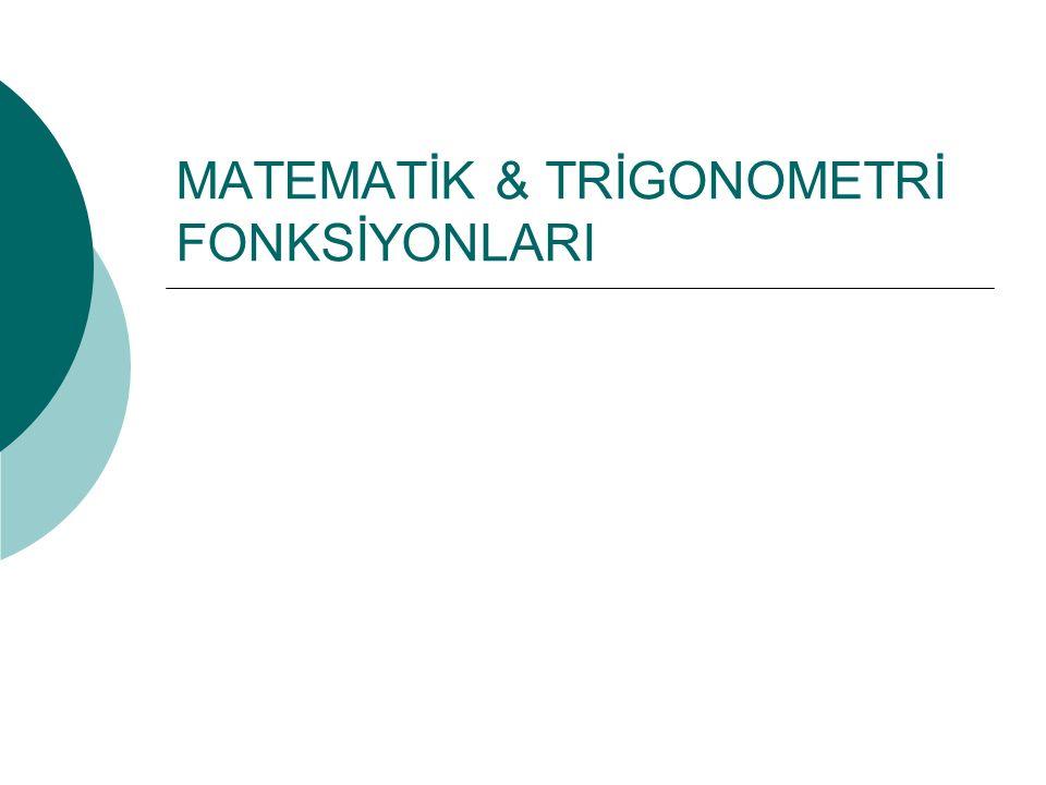 MATEMATİK & TRİGONOMETRİ FONKSİYONLARI