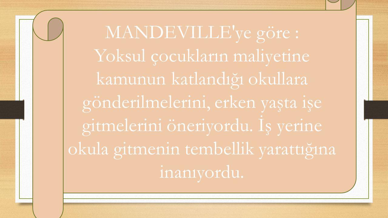 MANDEVILLE ye göre :