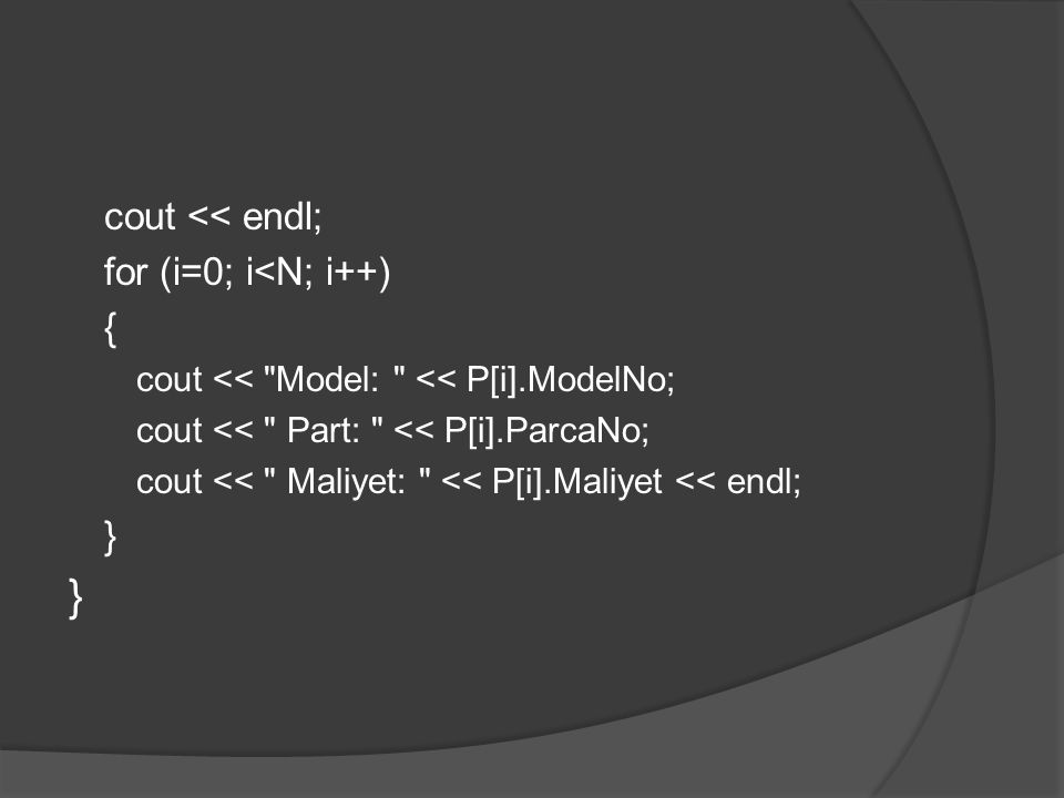 cout << endl; for (i=0; i<N; i++) { }