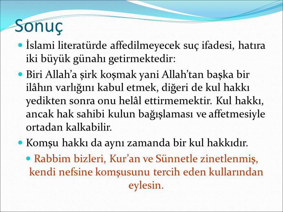 Sonuç İslami literatürde affedilmeyecek suç ifadesi, hatıra iki büyük günahı getirmektedir: