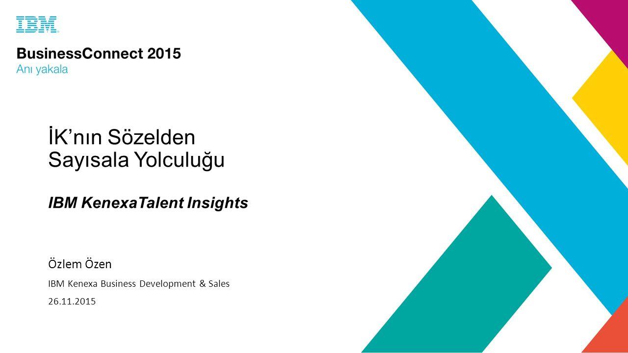 İK'nın Sözelden Sayısala Yolculuğu IBM KenexaTalent Insights