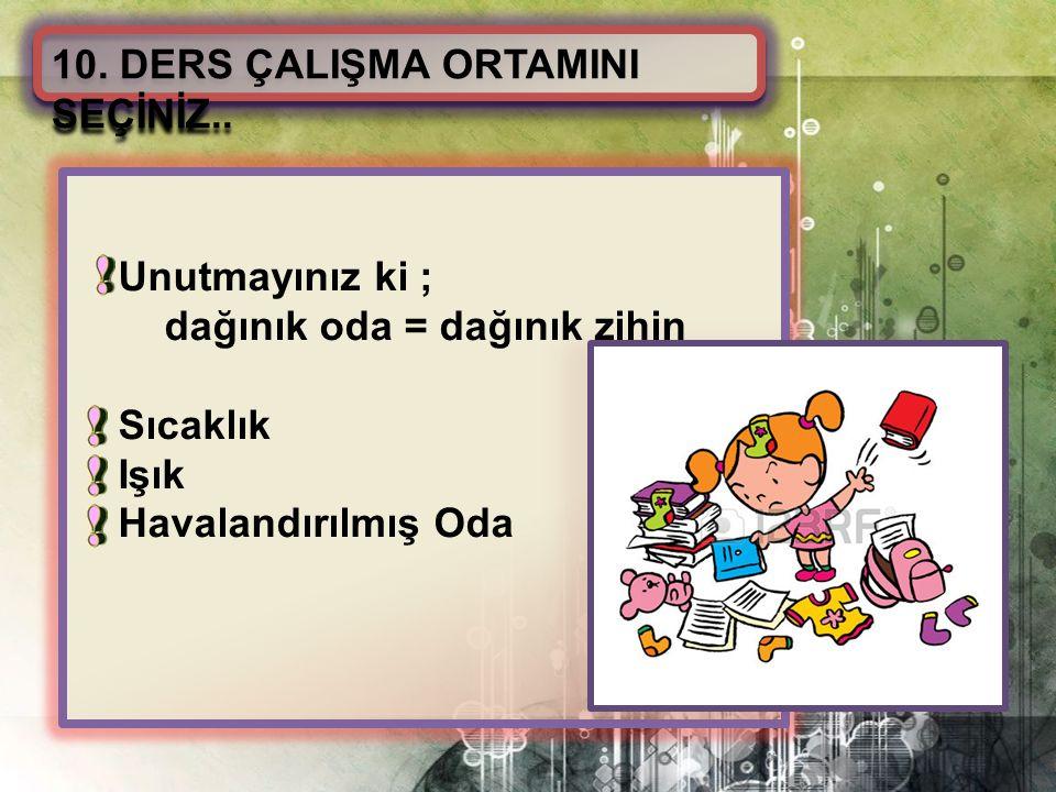 10. DERS ÇALIŞMA ORTAMINI SEÇİNİZ..