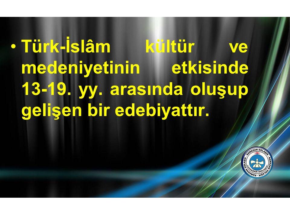 Türk-İslâm kültür ve medeniyetinin etkisinde 13-19. yy