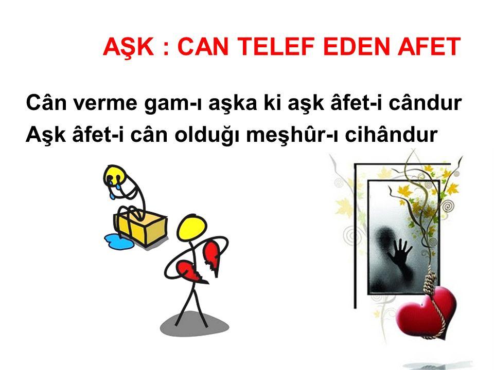 AŞK : CAN TELEF EDEN AFET