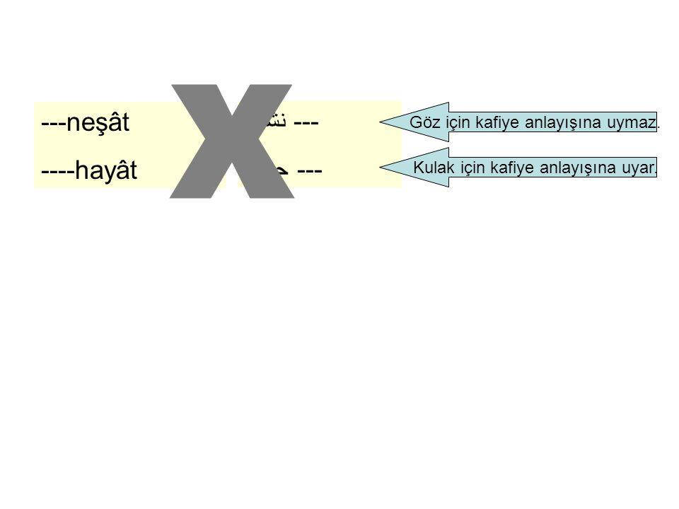 x ---neşât نشاط --- ----hayât حيات ---