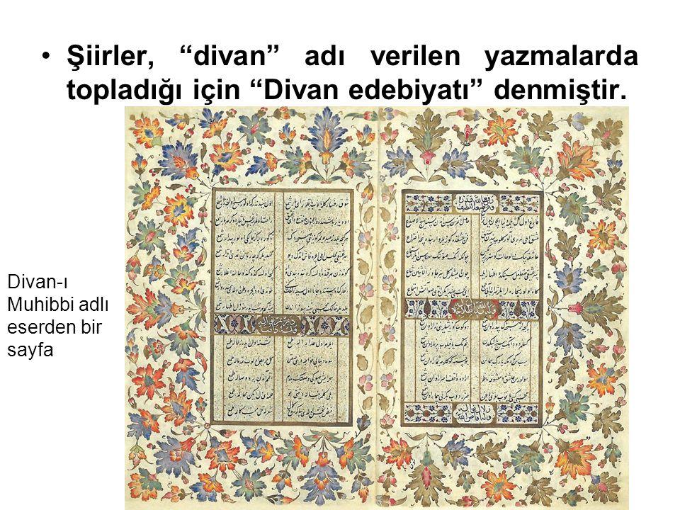 Şiirler, divan adı verilen yazmalarda topladığı için Divan edebiyatı denmiştir.