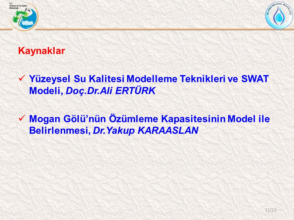 Kaynaklar Yüzeysel Su Kalitesi Modelleme Teknikleri ve SWAT Modeli, Doç.Dr.Ali ERTÜRK.