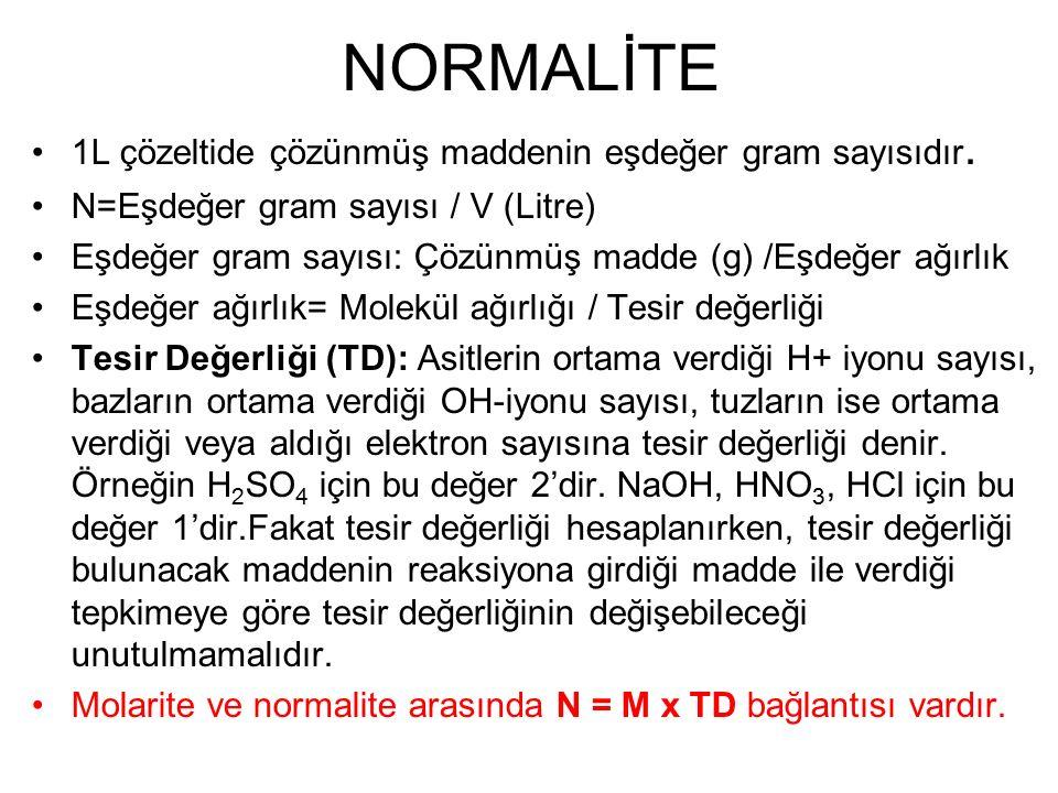 NORMALİTE 1L çözeltide çözünmüş maddenin eşdeğer gram sayısıdır.