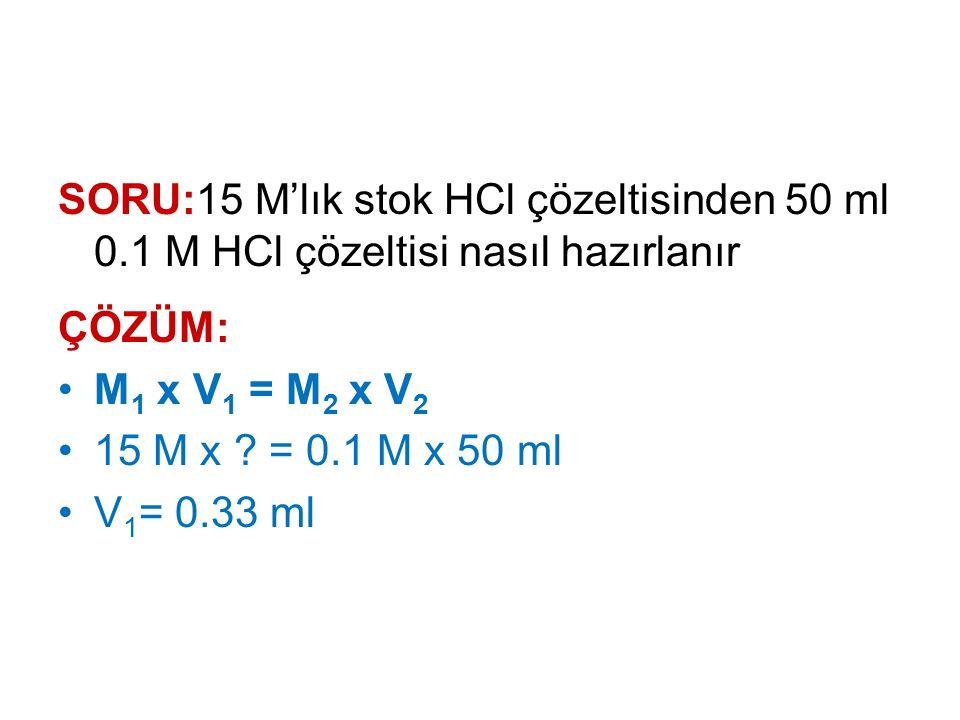 SORU:15 M'lık stok HCl çözeltisinden 50 ml 0