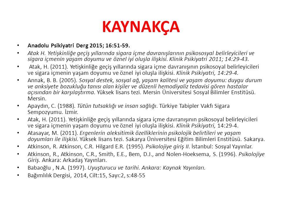 KAYNAKÇA Anadolu Psikiyatri Derg 2015; 16:51-59.