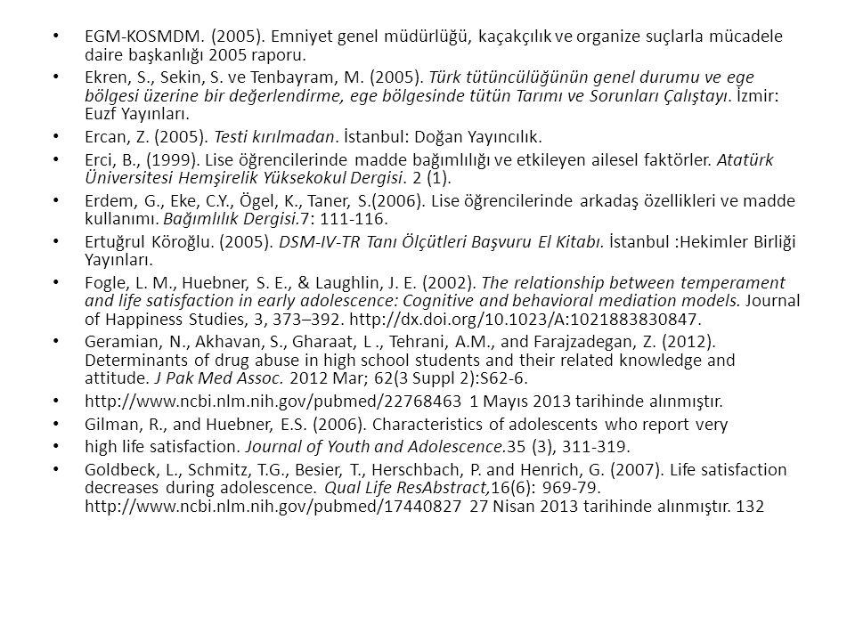 EGM-KOSMDM. (2005). Emniyet genel müdürlüğü, kaçakçılık ve organize suçlarla mücadele daire başkanlığı 2005 raporu.