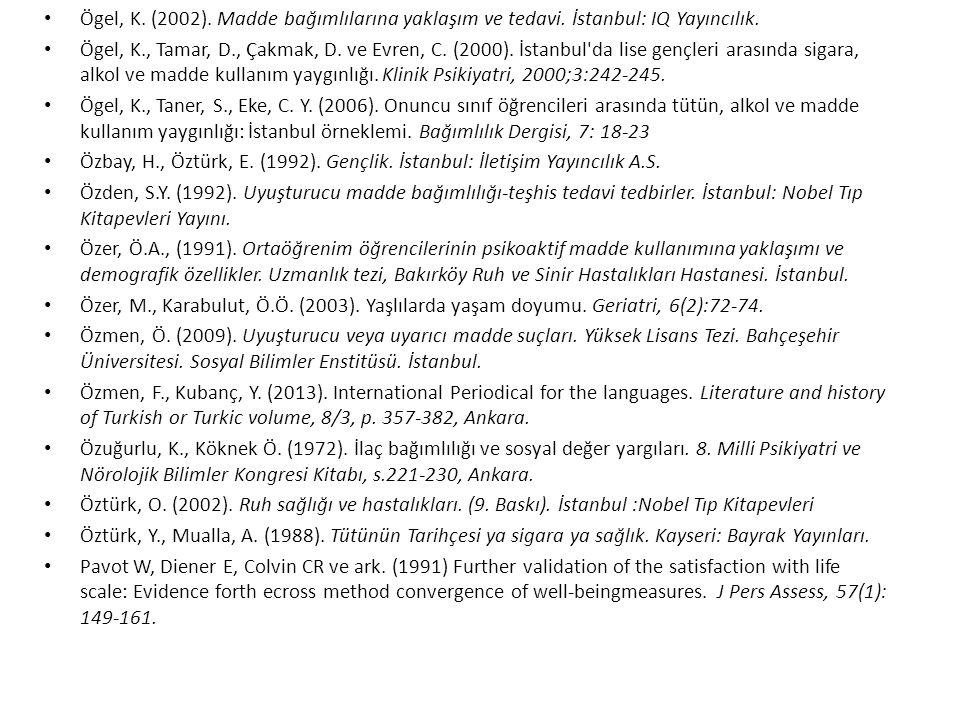 Ögel, K. (2002). Madde bağımlılarına yaklaşım ve tedavi