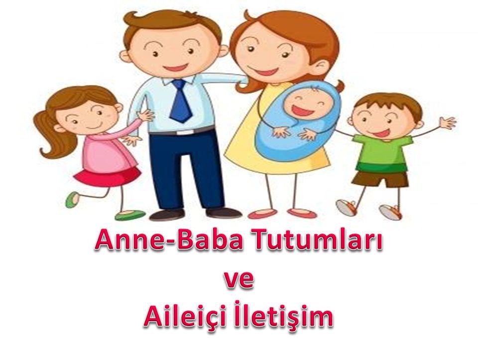 Anne-Baba Tutumları ve Aileiçi İletişim
