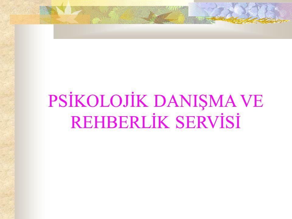PSİKOLOJİK DANIŞMA VE REHBERLİK SERVİSİ