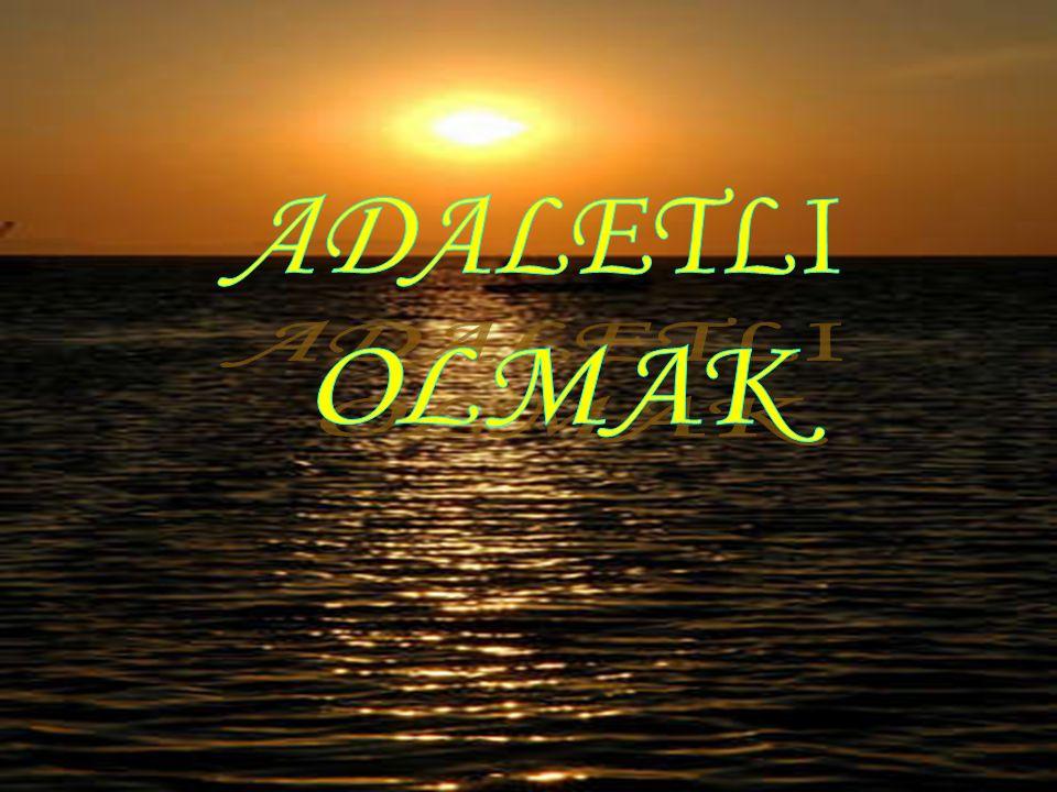 ADALETLI OLMAK