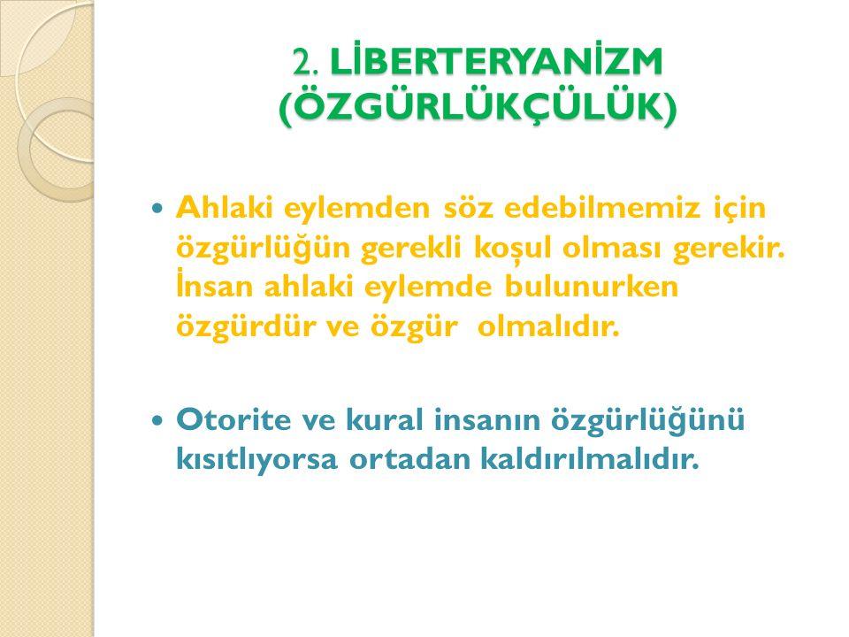 2. LİBERTERYANİZM (ÖZGÜRLÜKÇÜLÜK)