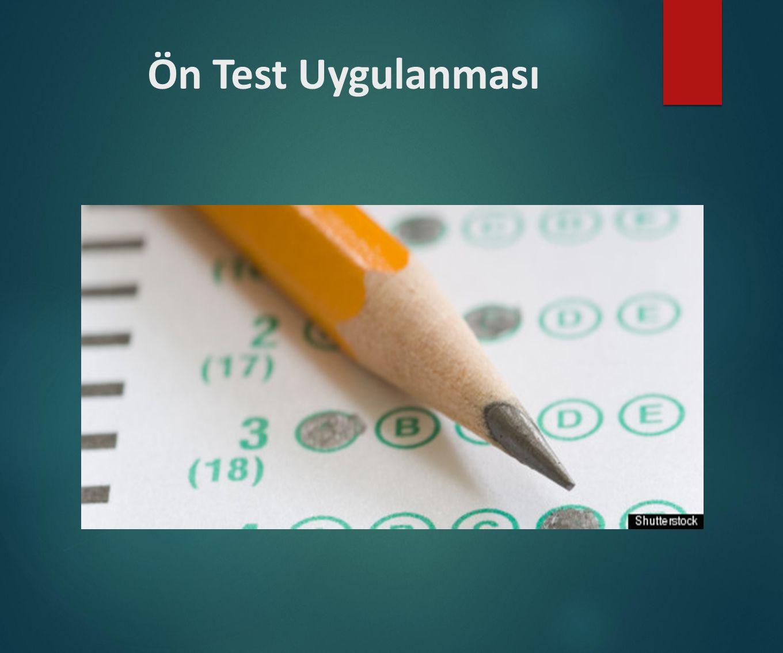 Ön Test Uygulanması