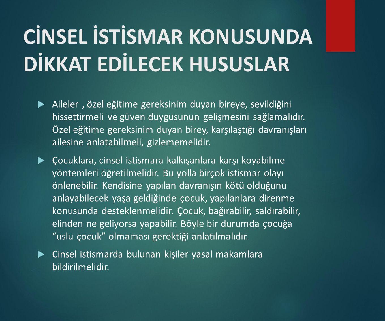 CİNSEL İSTİSMAR KONUSUNDA DİKKAT EDİLECEK HUSUSLAR