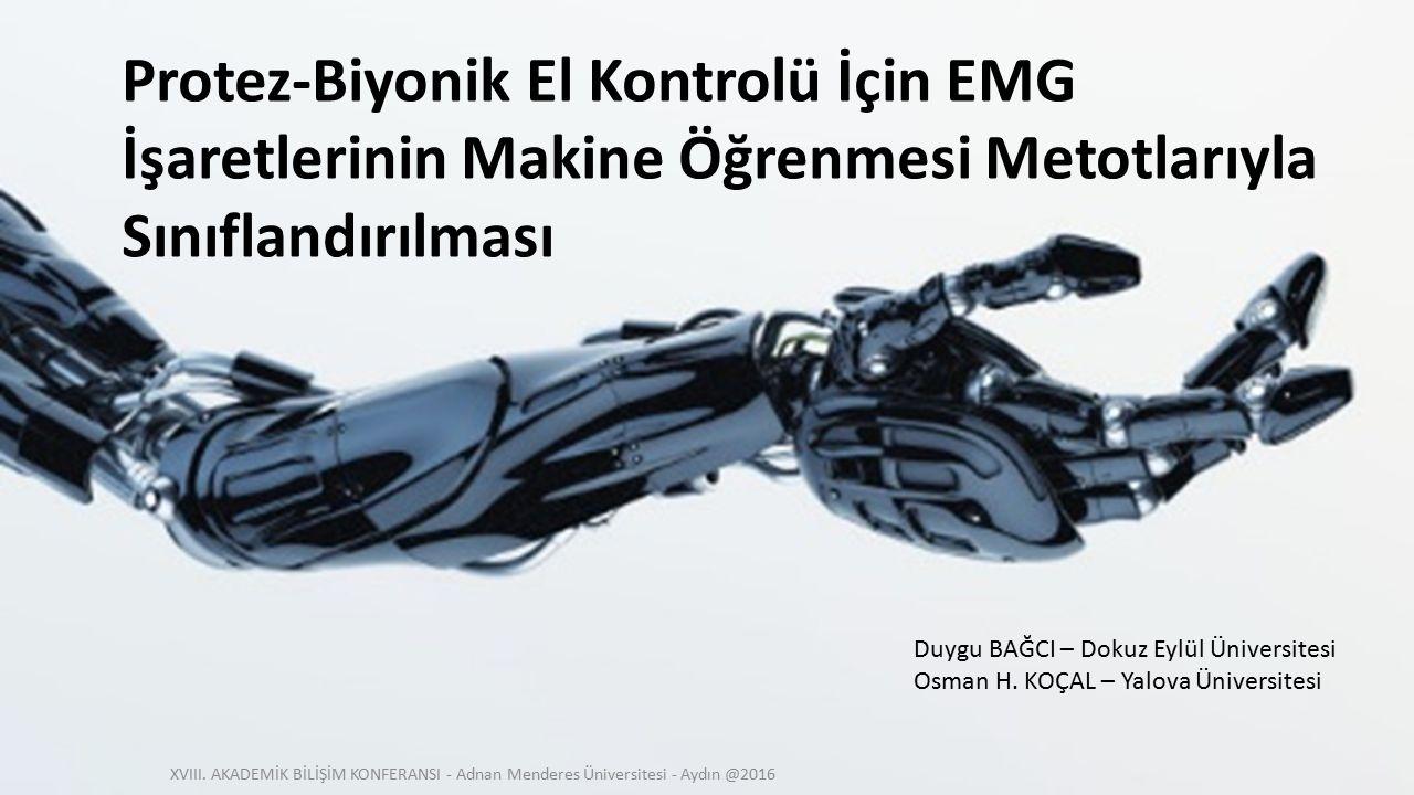 Protez-Biyonik El Kontrolü İçin EMG İşaretlerinin Makine Öğrenmesi Metotlarıyla Sınıflandırılması