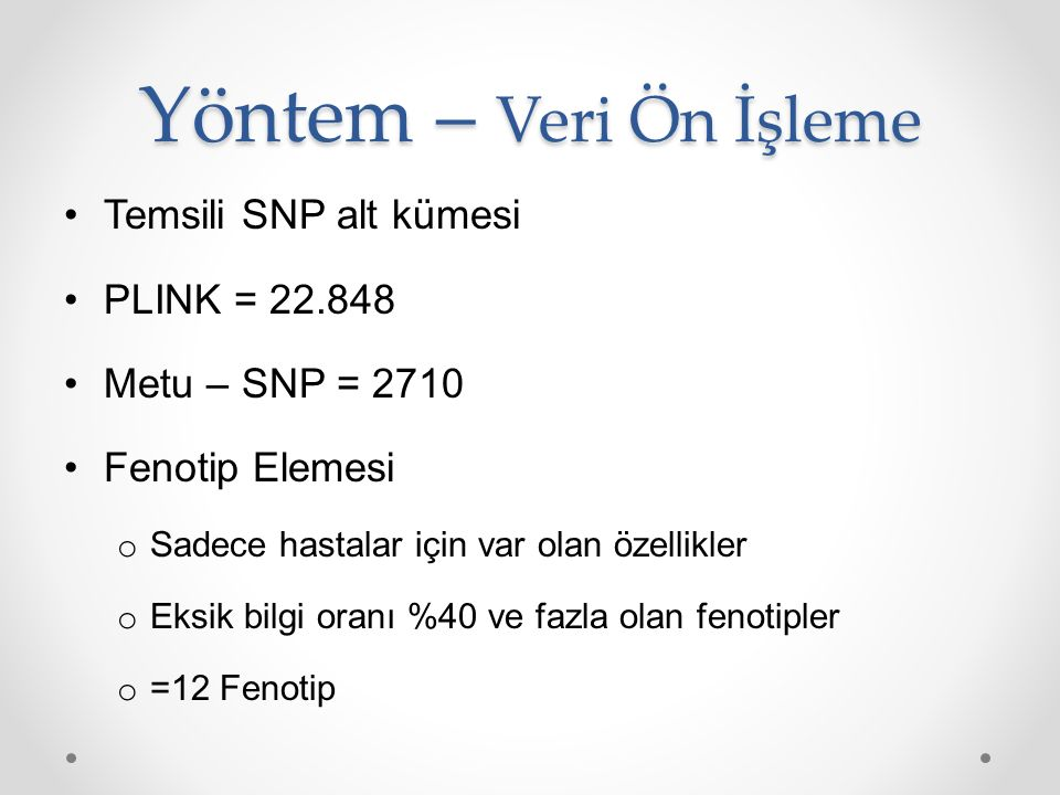 Yöntem – Veri Ön İşleme Temsili SNP alt kümesi PLINK = 22.848