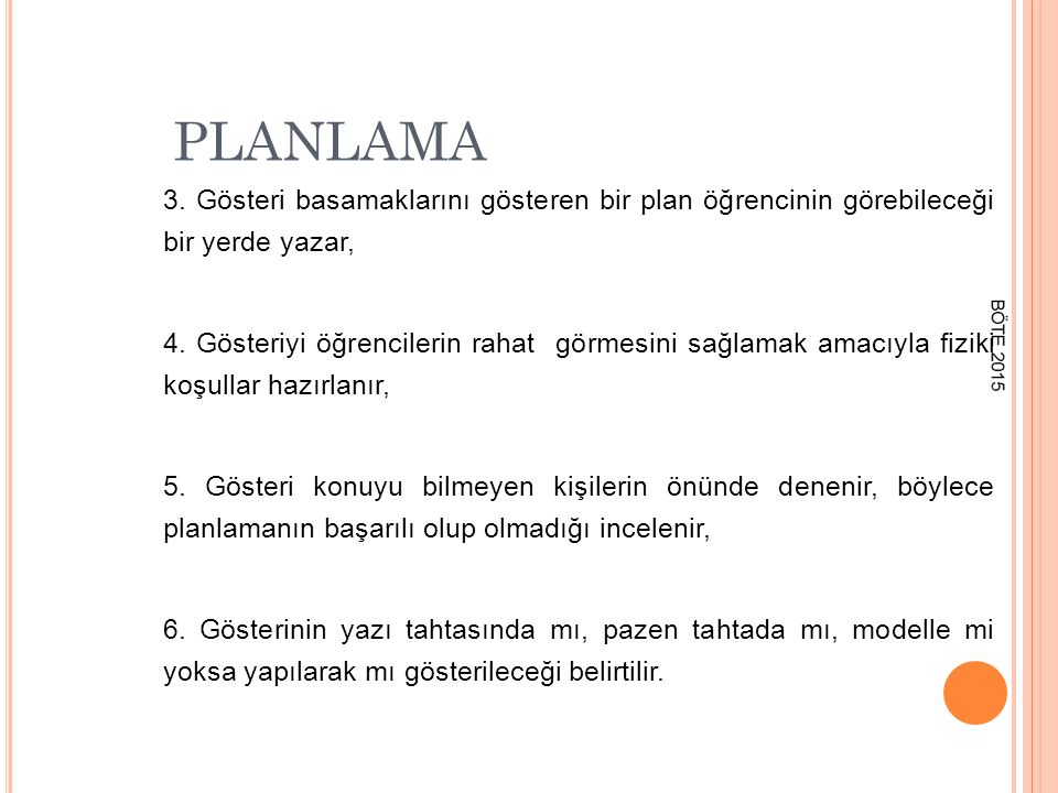 PLANLAMA 3. Gösteri basamaklarını gösteren bir plan öğrencinin görebileceği bir yerde yazar,