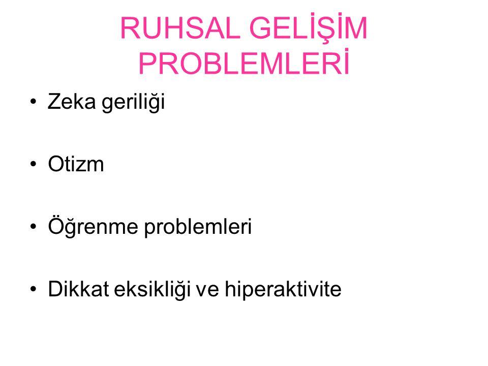 RUHSAL GELİŞİM PROBLEMLERİ