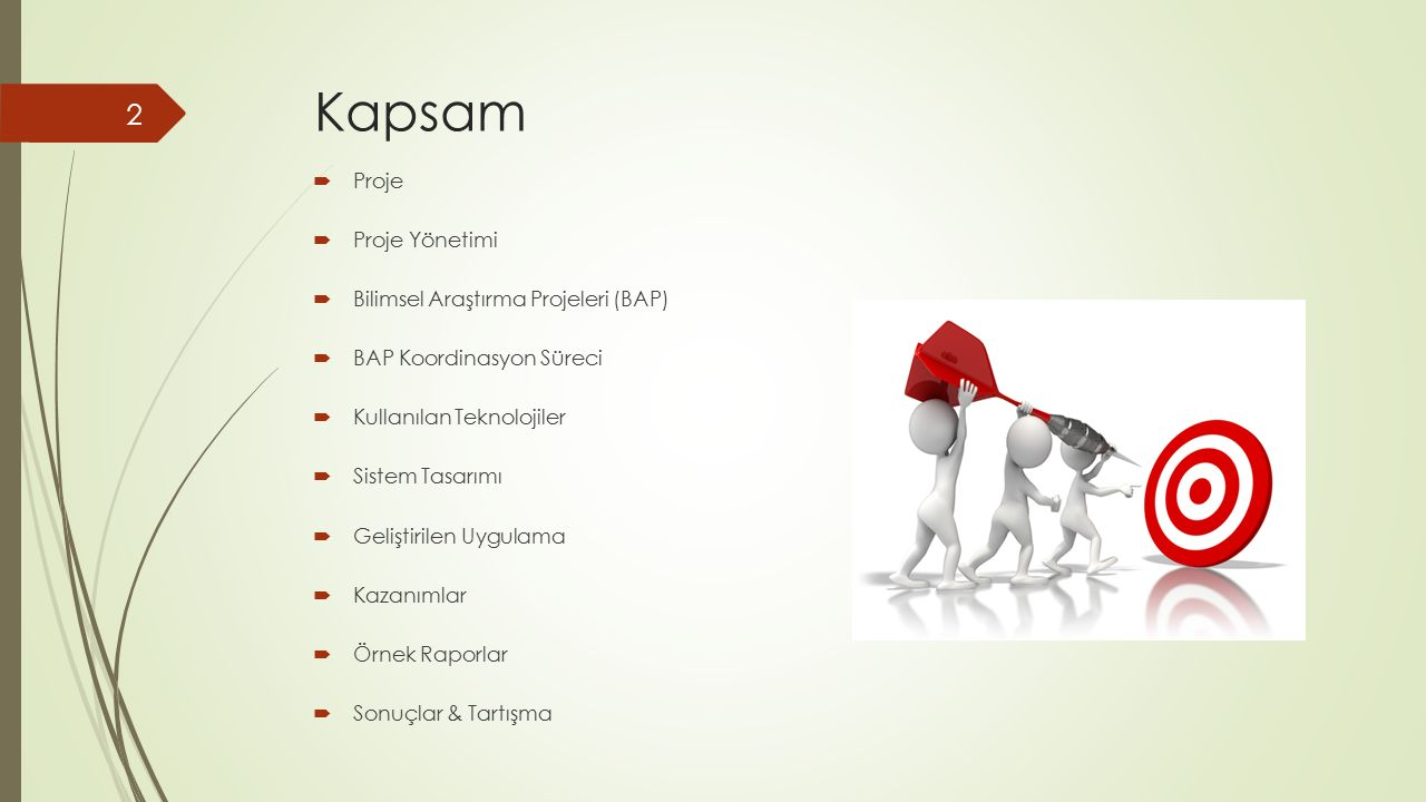 Kapsam Proje Proje Yönetimi Bilimsel Araştırma Projeleri (BAP)