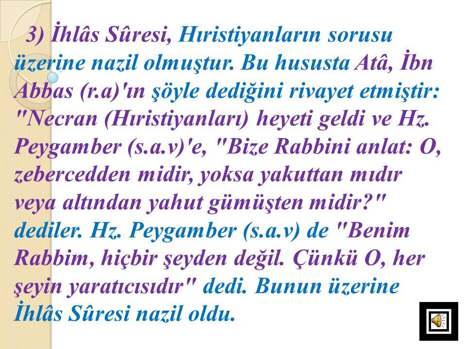 3) İhlâs Sûresi, Hıristiyanların sorusu üzerine nazil olmuştur