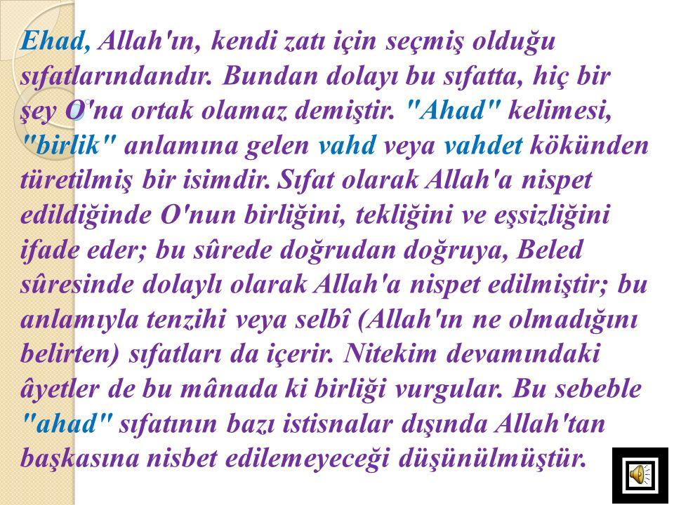 Ehad, Allah ın, kendi zatı için seçmiş olduğu sıfatlarındandır