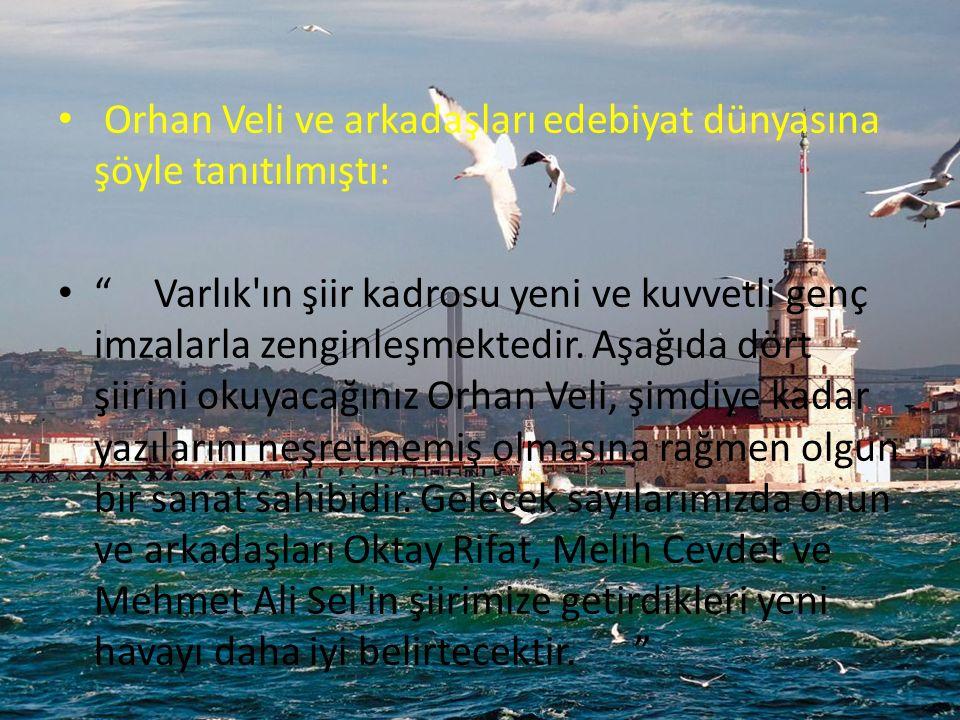Orhan Veli ve arkadaşları edebiyat dünyasına şöyle tanıtılmıştı: