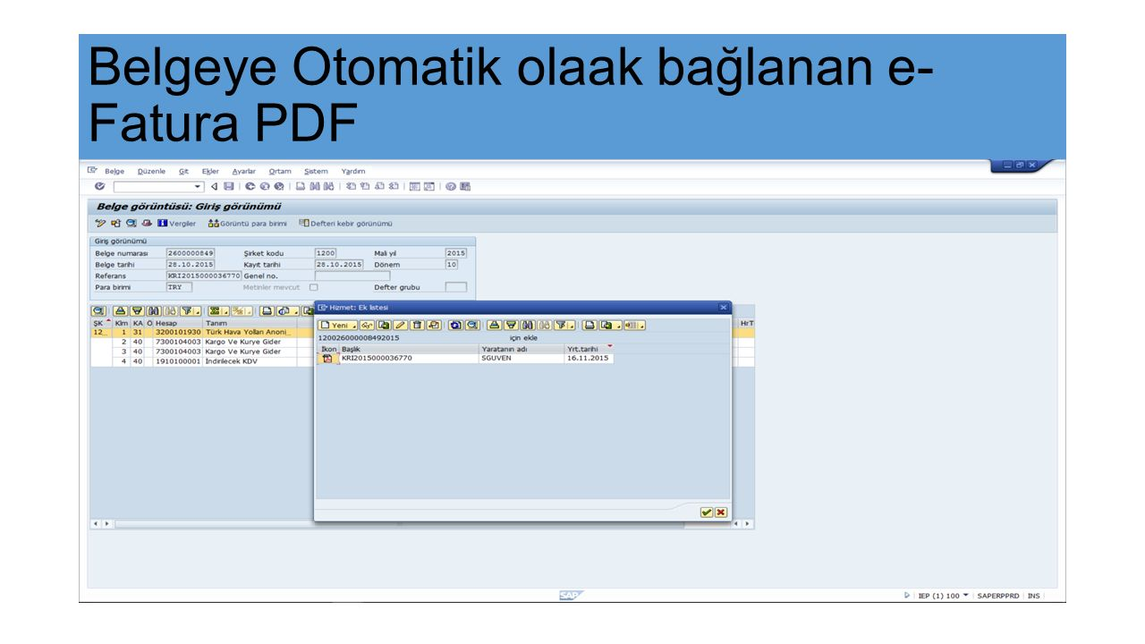 Belgeye Otomatik olaak bağlanan e-Fatura PDF