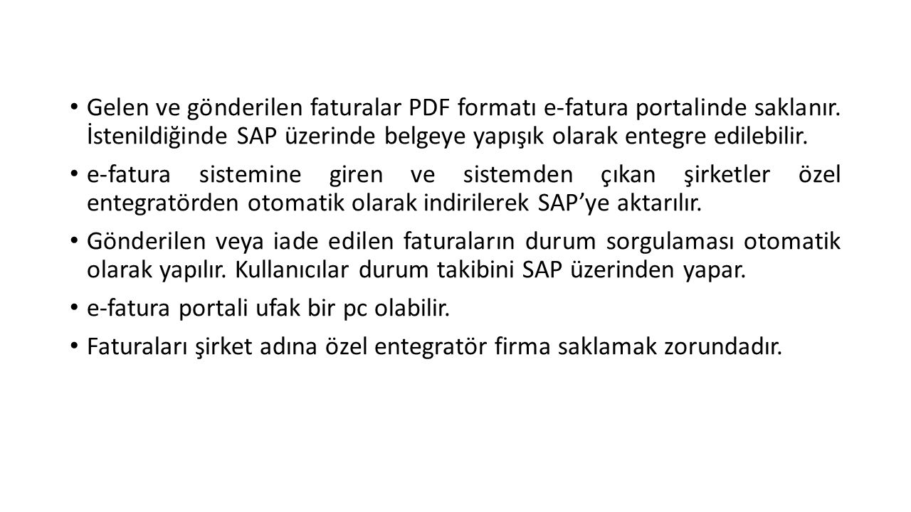 Gelen ve gönderilen faturalar PDF formatı e-fatura portalinde saklanır