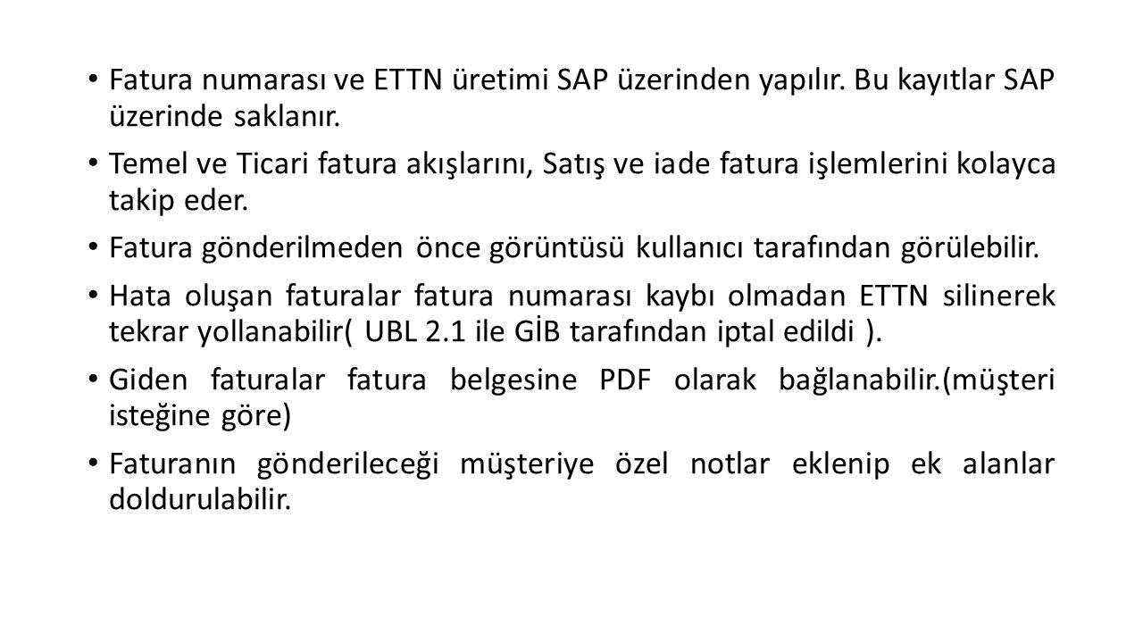 Fatura numarası ve ETTN üretimi SAP üzerinden yapılır