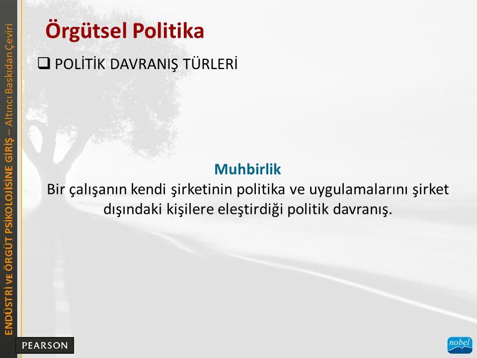 Örgütsel Politika POLİTİK DAVRANIŞ TÜRLERİ Muhbirlik