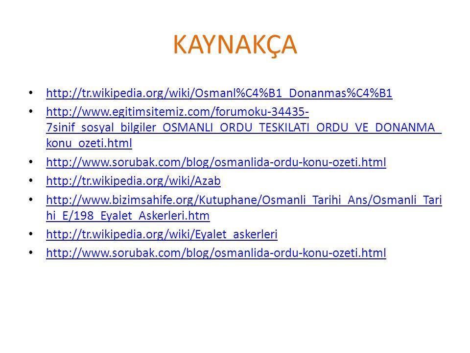 KAYNAKÇA http://tr.wikipedia.org/wiki/Osmanl%C4%B1_Donanmas%C4%B1