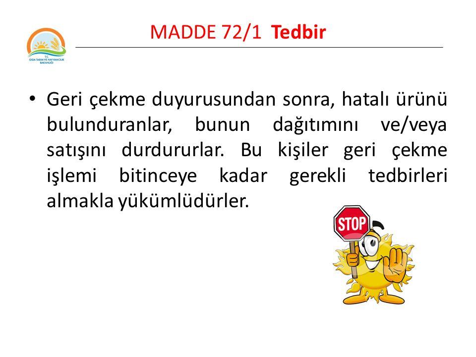 MADDE 72/1 Tedbir