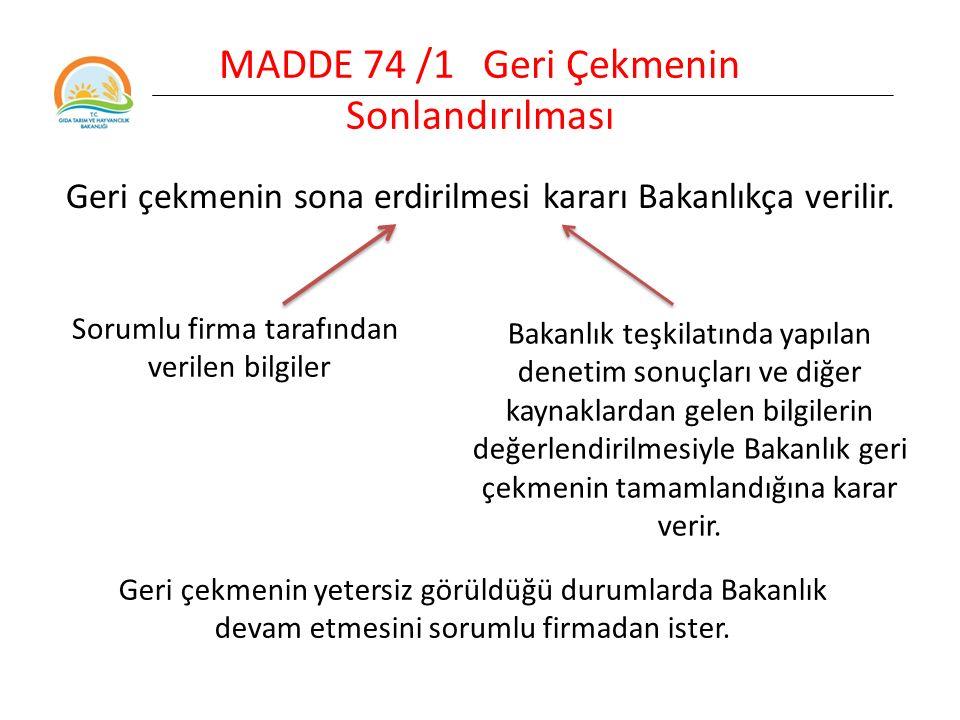 MADDE 74 /1 Geri Çekmenin Sonlandırılması
