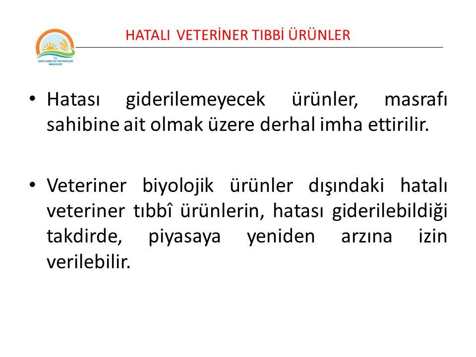 HATALI VETERİNER TIBBİ ÜRÜNLER