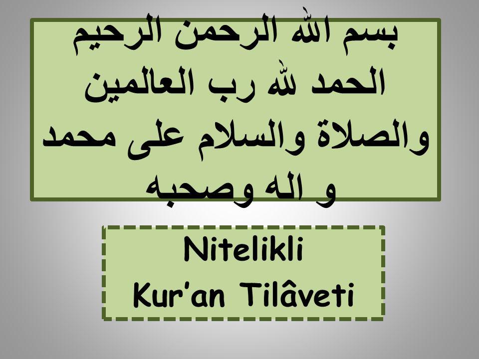 Nitelikli Kur'an Tilâveti