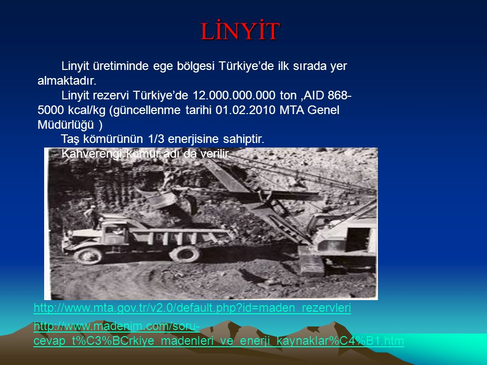 LİNYİT Linyit üretiminde ege bölgesi Türkiye'de ilk sırada yer almaktadır.