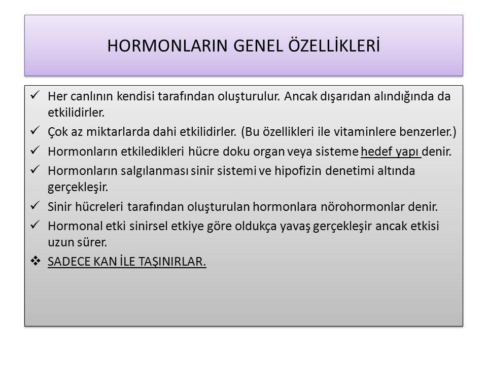 HORMONLARIN GENEL ÖZELLİKLERİ