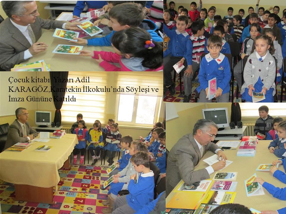 Çocuk kitabı Yazarı Adil KARAGÖZ,Karatekin İlkokulu'nda Söyleşi ve İmza Gününe Katıldı