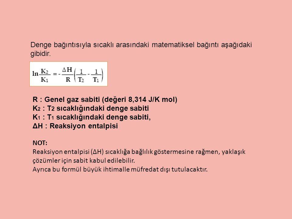Denge bağıntısıyla sıcaklı arasındaki matematiksel bağıntı aşağıdaki gibidir.