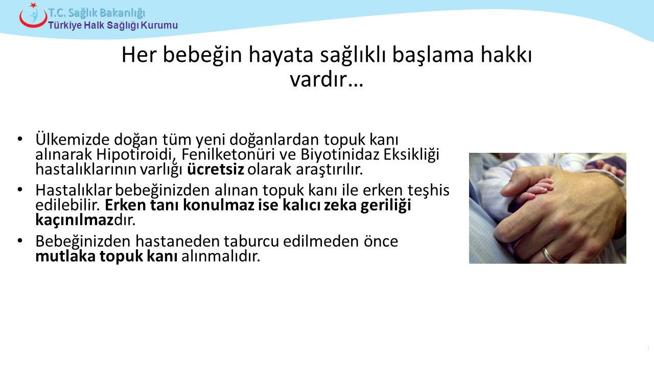 Her bebeğin hayata sağlıklı başlama hakkı vardır…