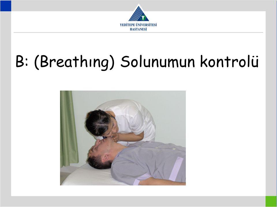 B: (Breathıng) Solunumun kontrolü
